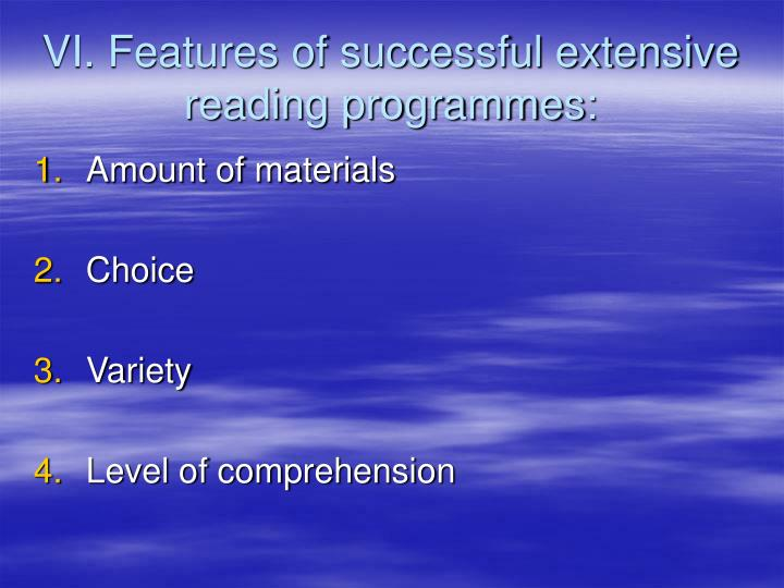 VI. Features of successful extensive reading programmes: