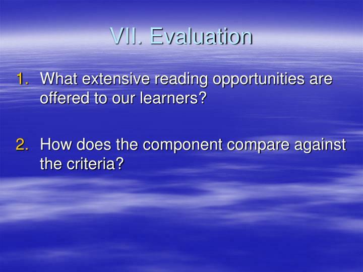 VII. Evaluation