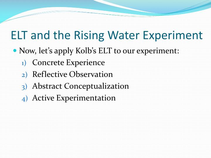 ELT and the Rising Water Experiment