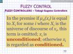 f uzzy c ontrol f uzzy c ontrollers takagi sugeno controllers11