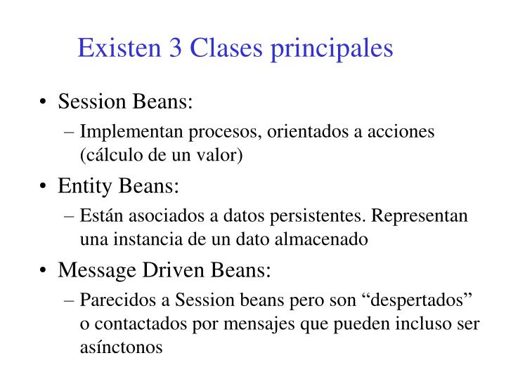 Existen 3 Clases principales