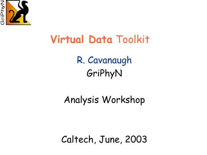 Virtual data toolkit