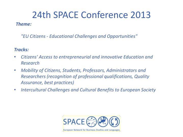 24th SPACE Conference 2013