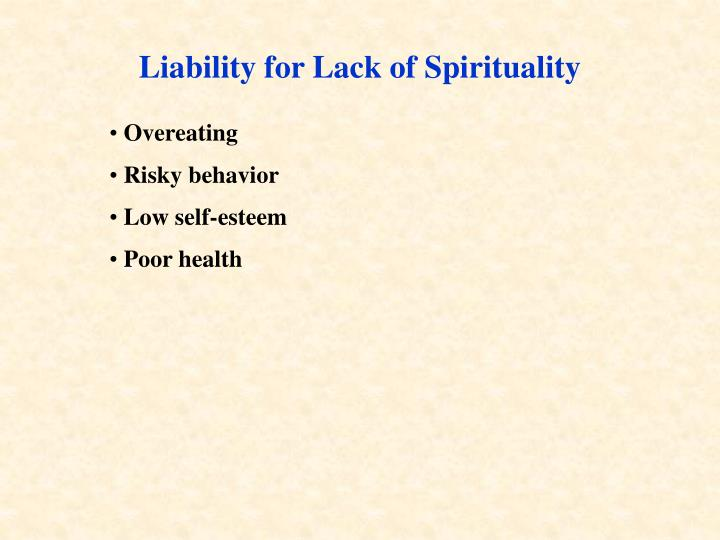 Liability for Lack of Spirituality