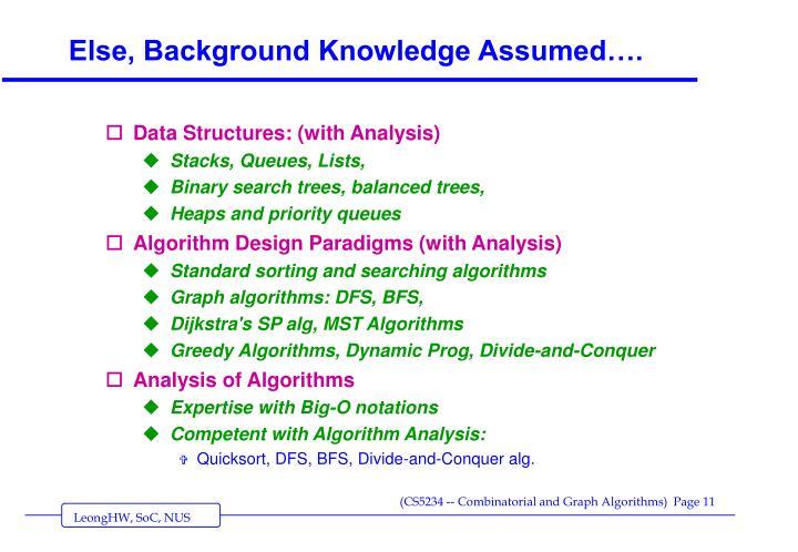 Else, Background Knowledge Assumed….
