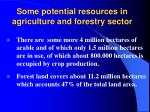 some potential resources in agriculture and forestry sector
