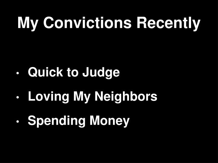 My convictions recently