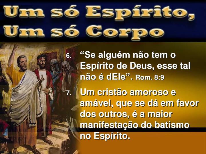 """""""Se alguém não tem o Espírito de Deus, esse tal não é dEle""""."""