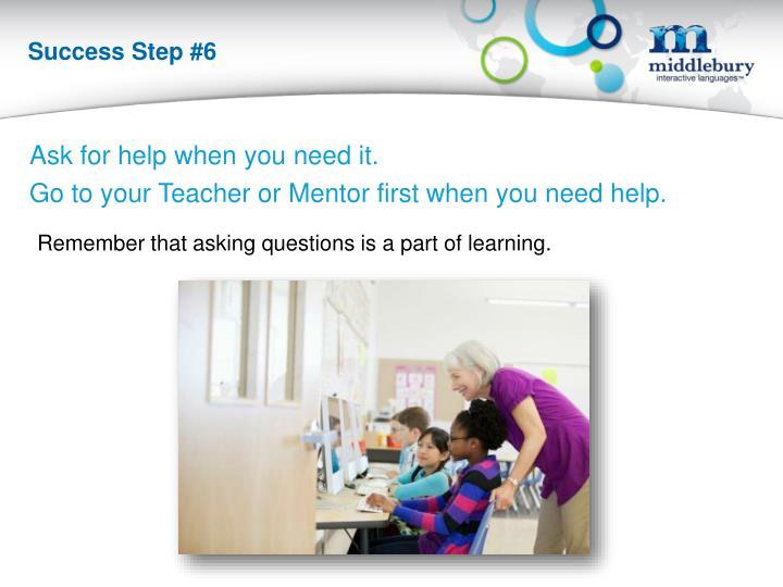 Success Step #6