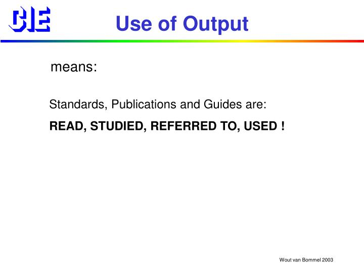 Use of Output