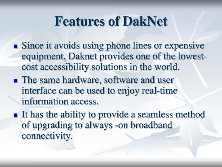Features of DakNet