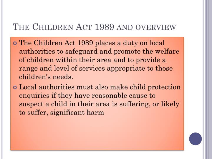 an analysis of the children act of 1989 Children act 1989 1989 chapter 41 an act to reform the law relating to children to provide for local authority services for children in need and others to amend.