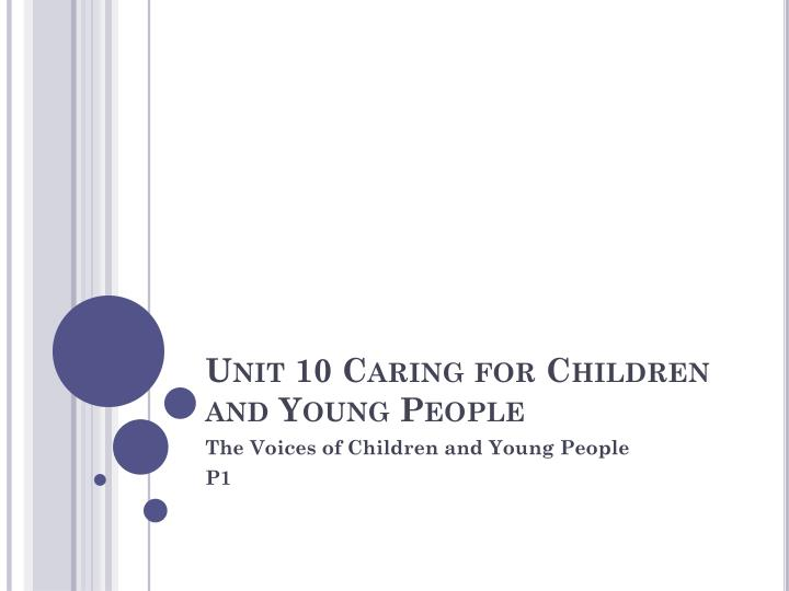 unit 10 caring for children and Free essay: unit 10 assignment – caring for children and young people – task 3 within this assignment i will be talking about the factors which could lead to.