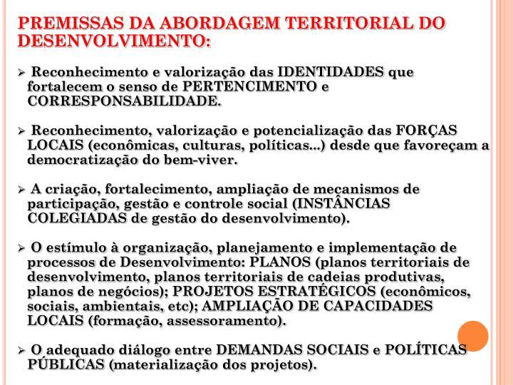 PREMISSAS DA ABORDAGEM TERRITORIAL DO DESENVOLVIMENTO: