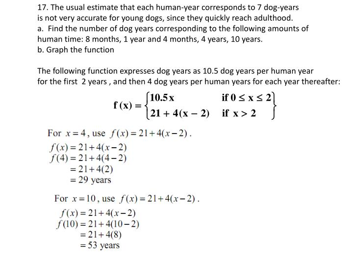 17. The usual estimate that each human-year corresponds to 7 dog-years