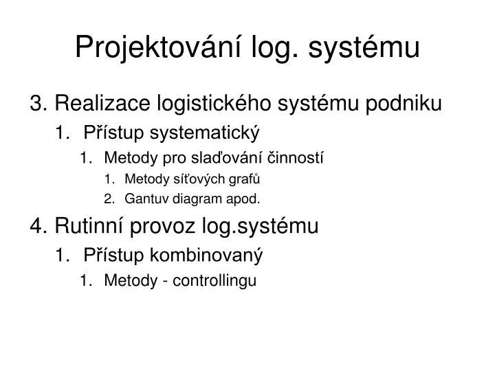 Projektování log. systému