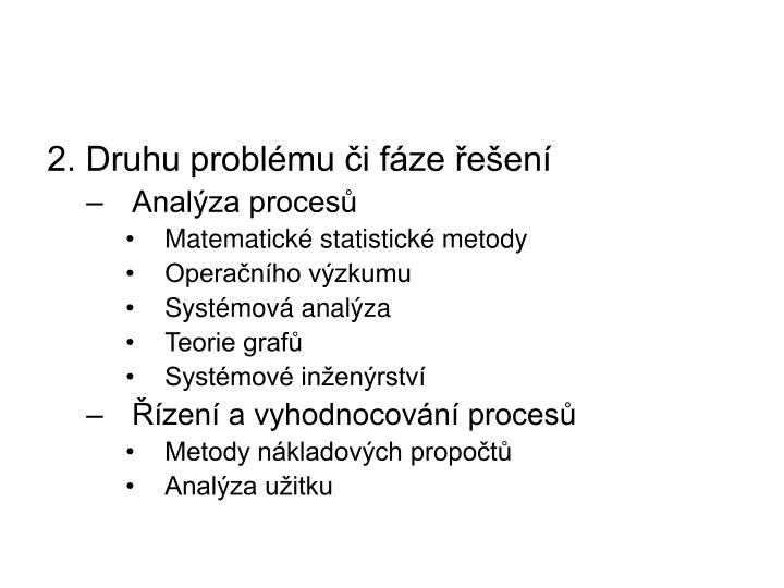 2. Druhu problému či fáze řešení