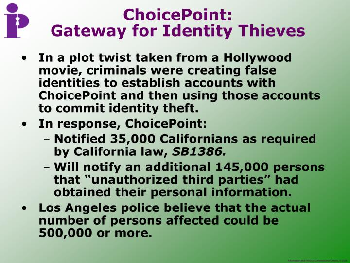 In a plot twist taken from a Hollywood movie, criminals were creating false identities to establish accounts with ChoicePoint and then using those accounts to commit identity theft.