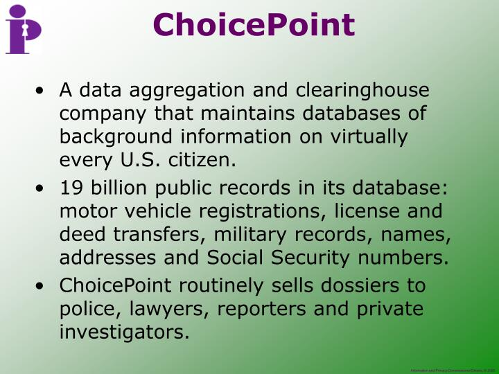 A data aggregation and clearinghouse company that maintains databases of background information on virtually every U.S. citizen.