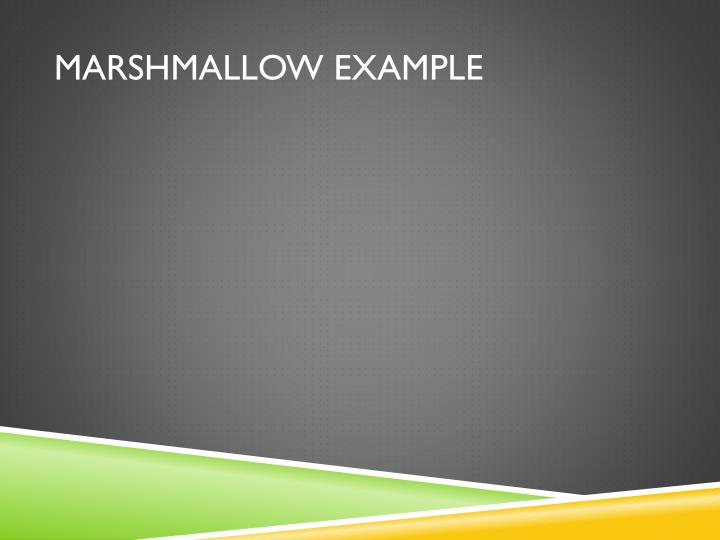 Marshmallow Example