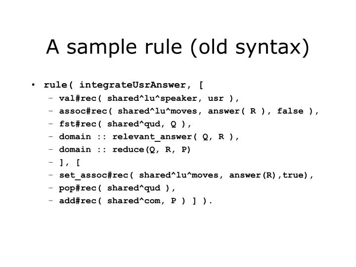 A sample rule (old syntax)