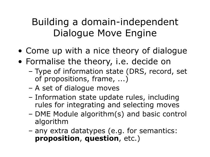 Building a domain-independent Dialogue Move Engine