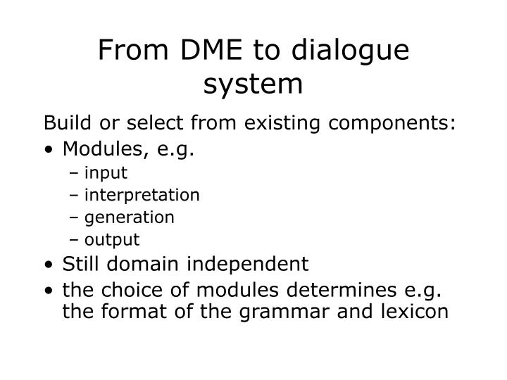 From DME to dialogue system