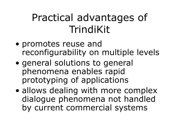 Practical advantages of TrindiKit