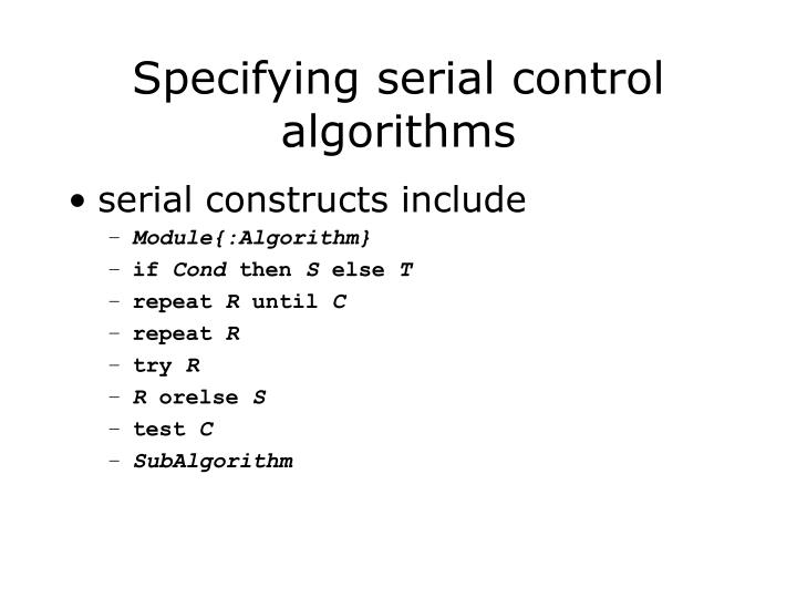 Specifying serial control algorithms