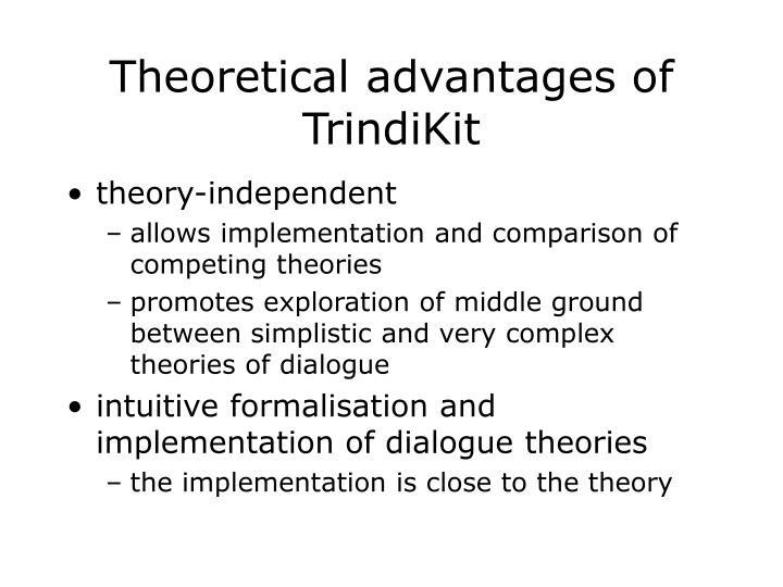 Theoretical advantages of TrindiKit