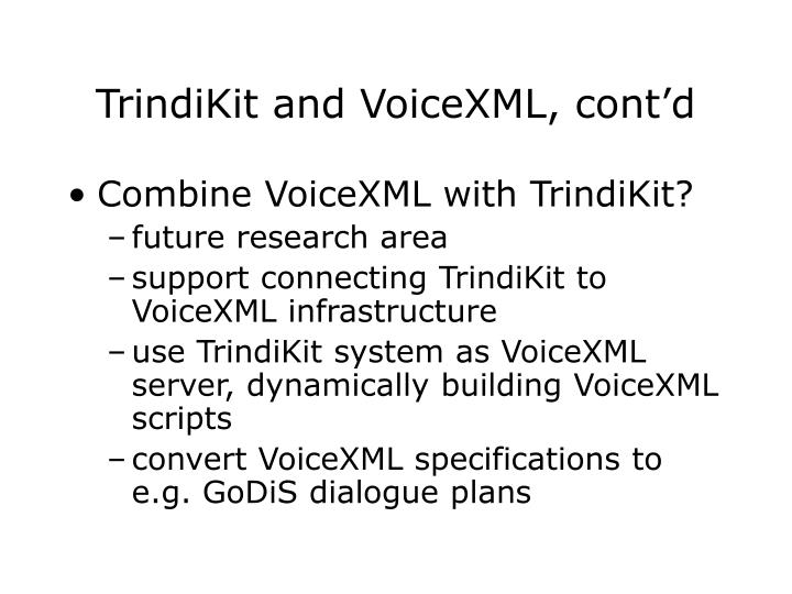 TrindiKit and VoiceXML, cont'd