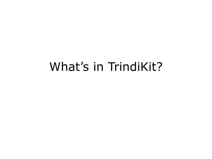 What's in TrindiKit?