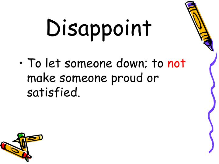 Disappoint