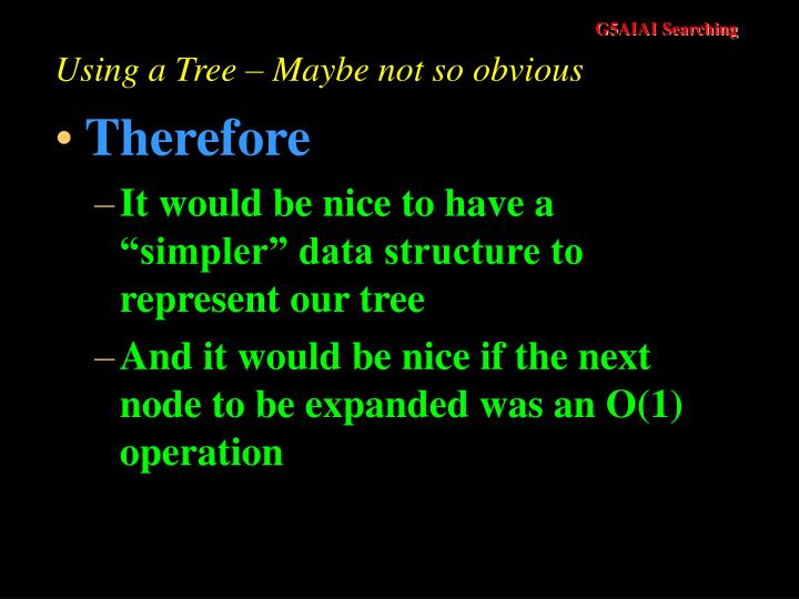 Using a Tree – Maybe not so obvious