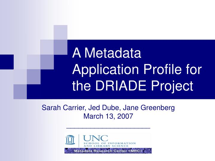 A metadata application profile for the driade project