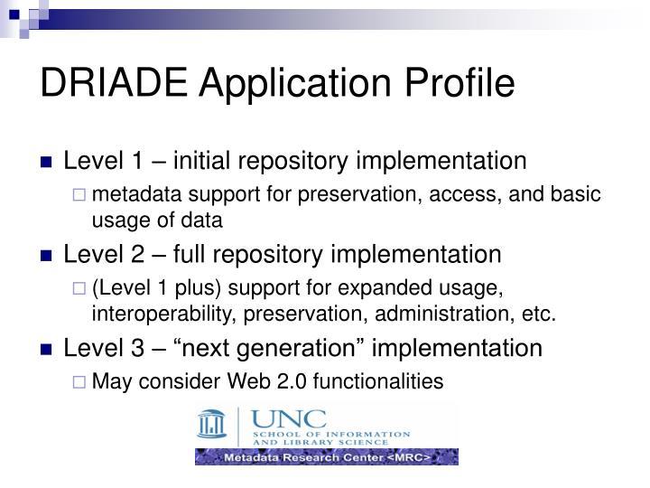 DRIADE Application Profile
