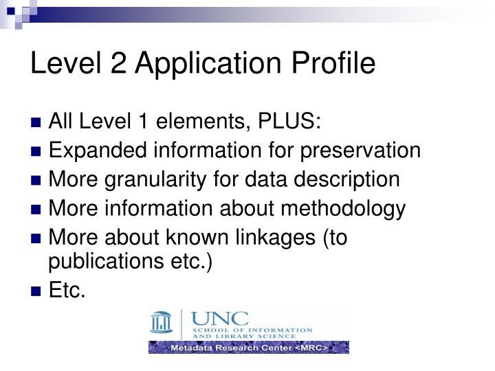 Level 2 Application Profile