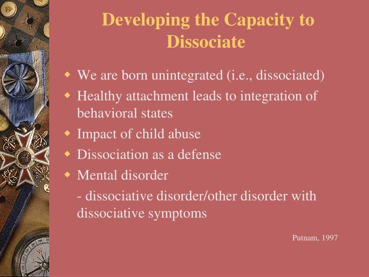 Developing the Capacity to Dissociate
