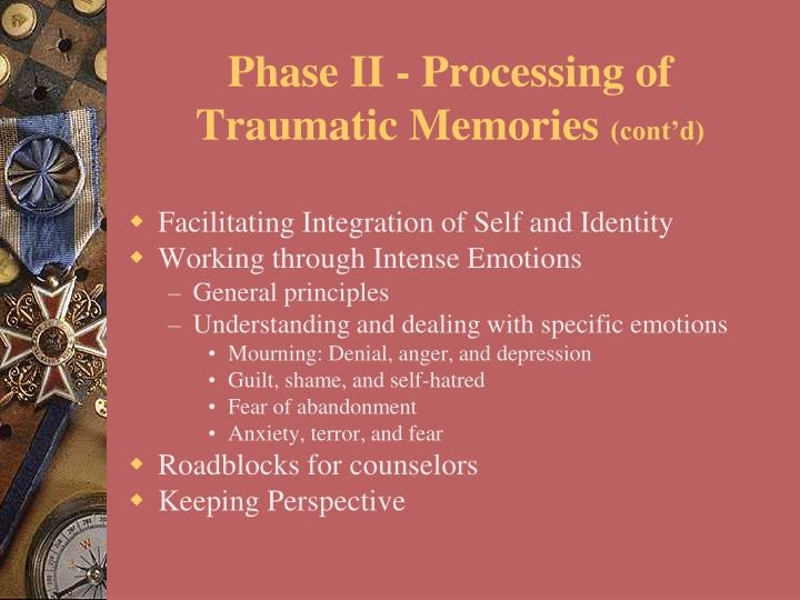 Phase II - Processing of Traumatic