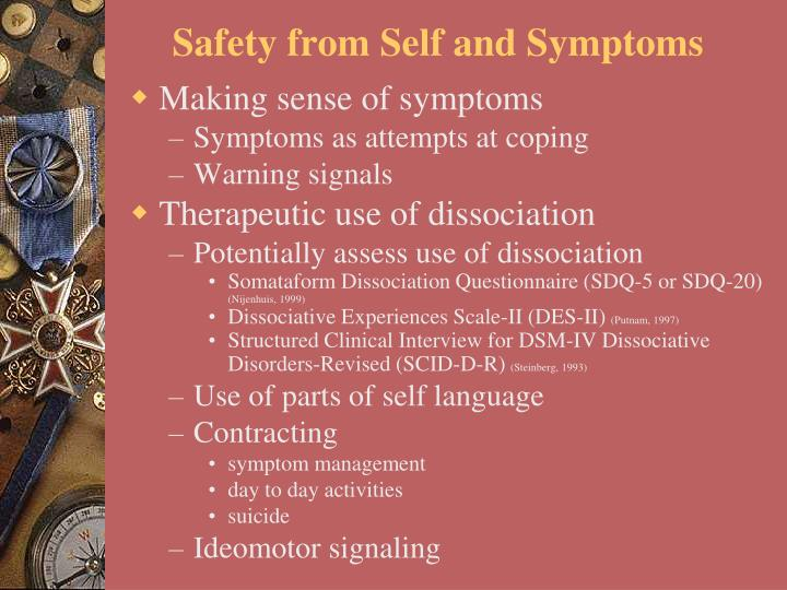 Safety from Self and Symptoms