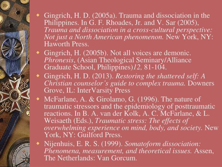 Gingrich, H. D. (2005a). Trauma and dissociation in the Philippines. In G. F. Rhoades, Jr. and V.