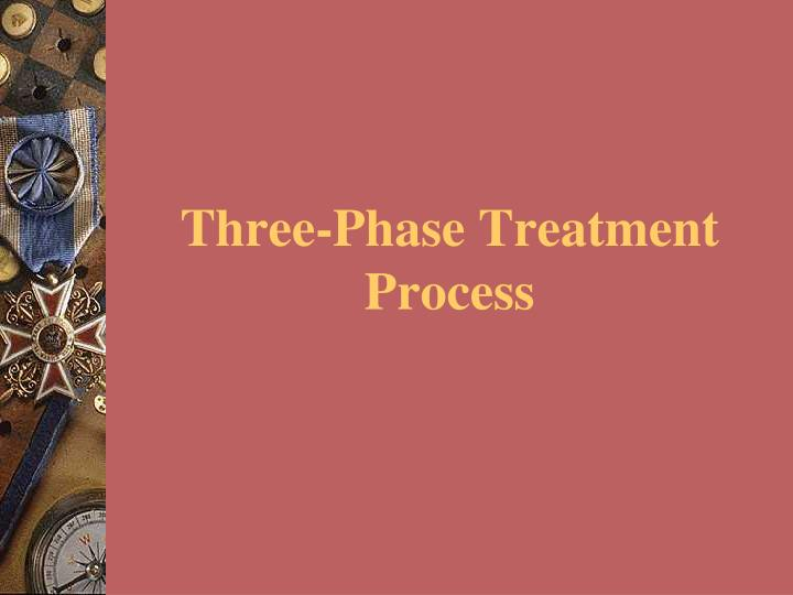 Three-Phase Treatment Process
