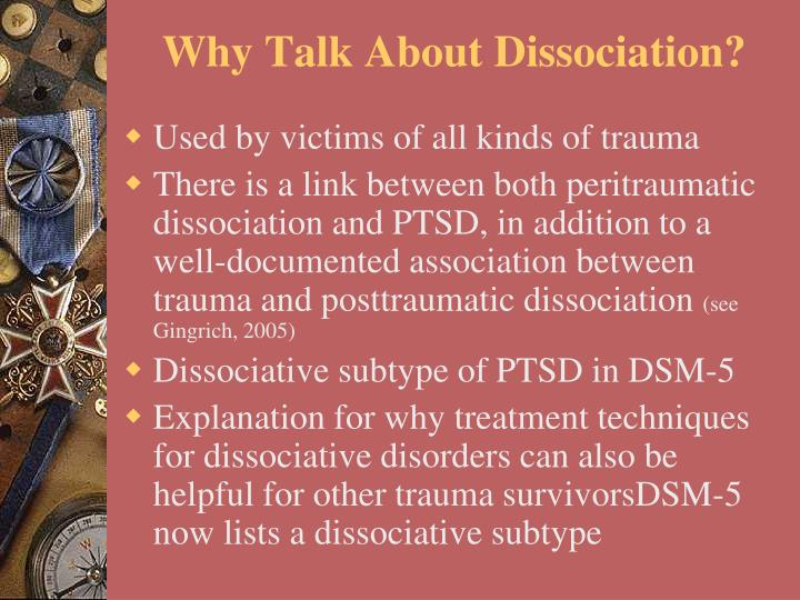 Why Talk About Dissociation?