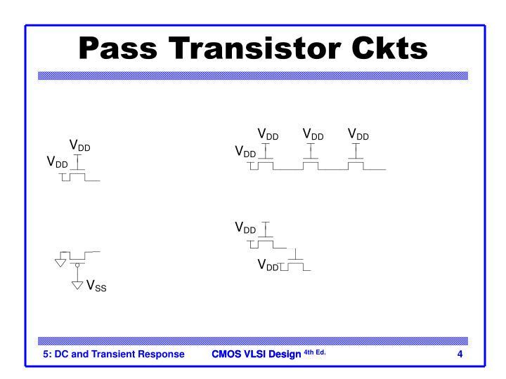 Pass Transistor Ckts