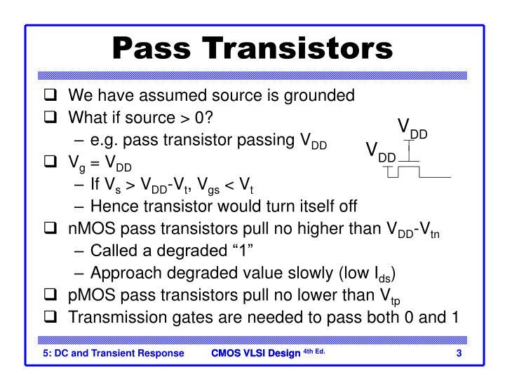 Pass Transistors
