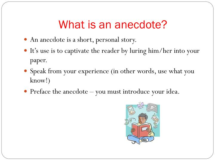 What is an anecdote?