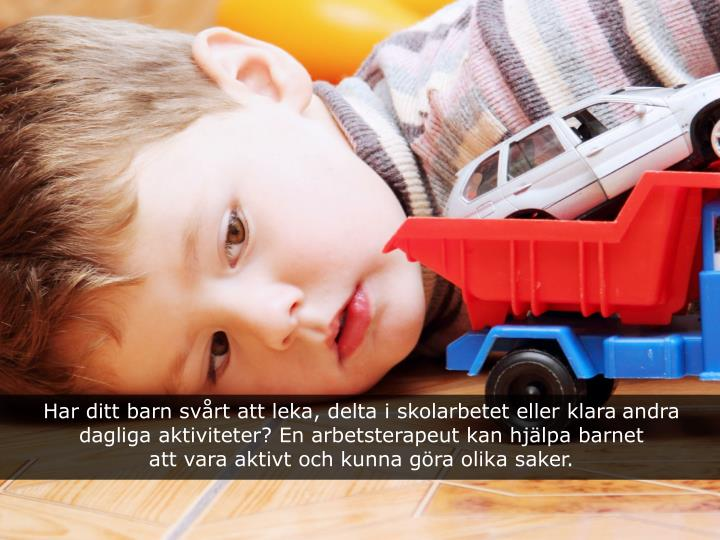 Har ditt barn svårt att leka, delta i skolarbetet eller klara