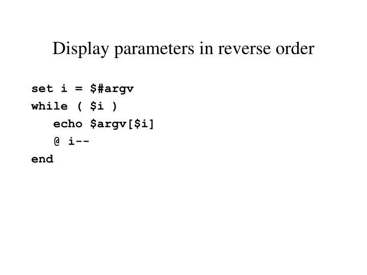 Display parameters in reverse order