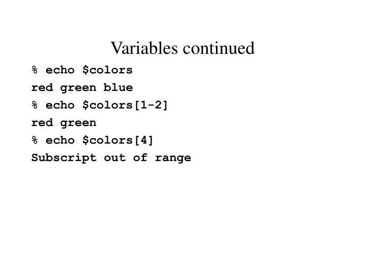 Variables continued