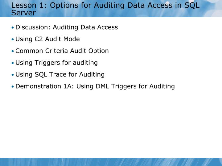 Lesson 1 options for auditing data access in sql server